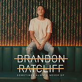 Sometimes Always Never EP von Brandon Ratcliff