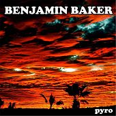 Pyro - Single by Benjamin Baker