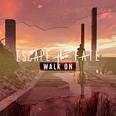 Walk On by Escape The Fate