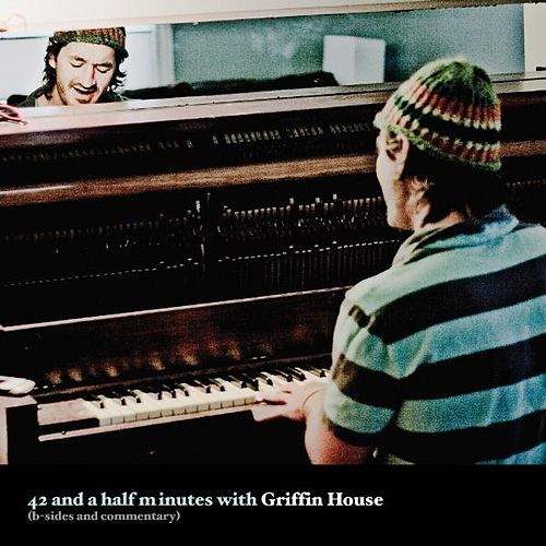 42 and a Half Minutes (B Sides) by Griffin House