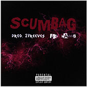 Scumbag by Loverboy Nel