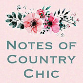 Notes of Country Chic by Various Artists
