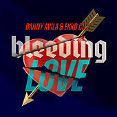 Bleeding Love by Danny Avila