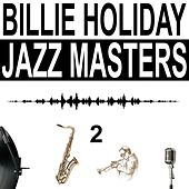 Jazz Masters, Vol. 2 von Billie Holiday