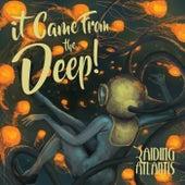it Came From the Deep! di Raiding Atlantis