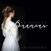 As Vestes Brancas de Banda Universos