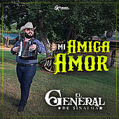 Mi Amiga, Mi Amor by El General De Sinaloa