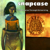 Progression Through Unlearning by Snapcase