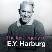 The Last Legacy of E.Y. Harburg by Various Artists