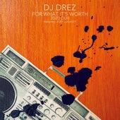 For What It's Worth (feat. Joey Lugassy) [20s Dub] (Dub) von DJ Drez