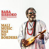 Mali Music Has No Borders (Mediterranean Blues) [feat. Mediterranean Blues] by Baba Sissoko