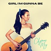 Girl I'm Gunna Be (Acoustic) (Acoustic) by Chyenne May