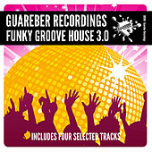 Guareber Recordings Funky Groove House 3.0 by Nacho Chapado