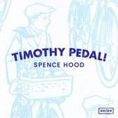 Timothy Pedal! de Spence Hood
