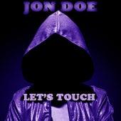 Lets Touch by Jon Doe