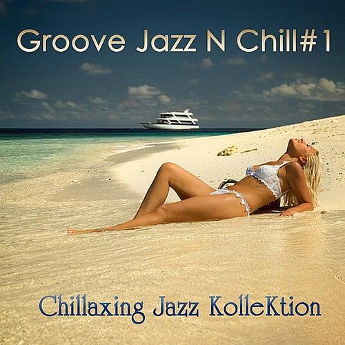 Groove Jazz N Chill #1 by Chillaxing Jazz Kollektion