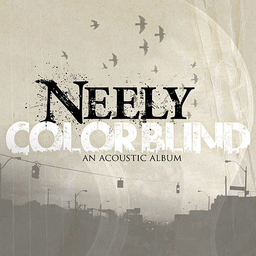 Colorblind (An Acoustic Album) by Neely