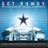 Get Rowdy: Official Music of the Dallas Cowboys by Various Artists