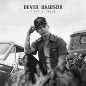 I Got a Truck by Devin Dawson
