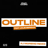 Outline (feat. Julie Bergan) (AJ Moreno Remix) de Crazy Cousinz