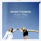 Sweet Time (Acoustic) von Ward Thomas