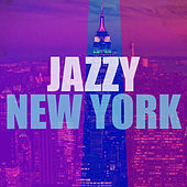 Jazzy New York de Various Artists