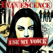 Use My Voice by Evanescence