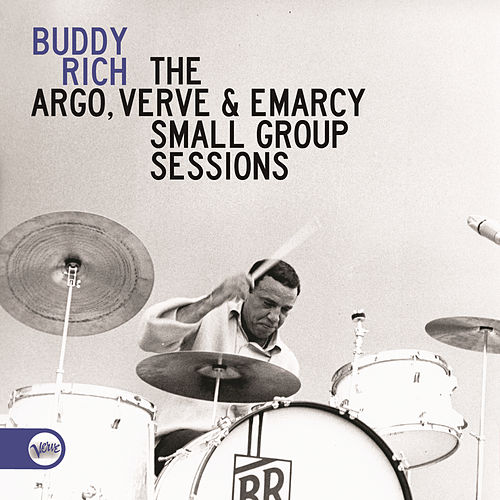 The Argo, Verve & Emarcy Small Group Sessions by Buddy Rich