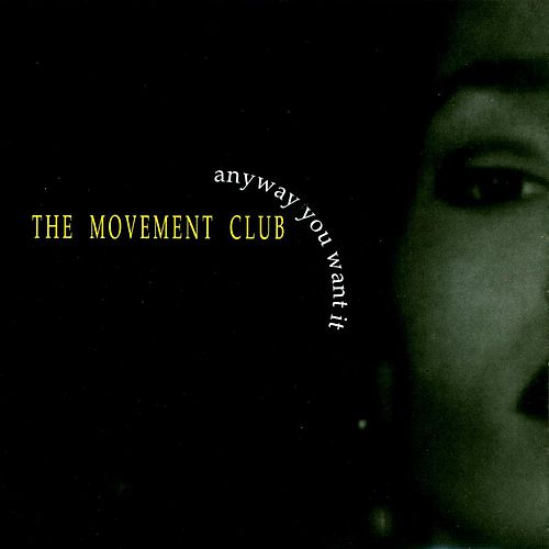 Anyway You Want It by The Movement Club