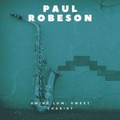 Swing Low, Sweet Chariot de Paul Robeson