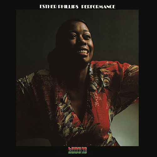 Performance (CTI Records 40th Anniversary Edition - Original recording remastered) by Esther Phillips