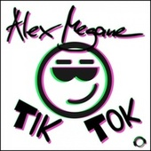 Tik Tok by Alex Megane