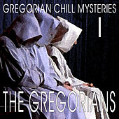 Gregorian Chill Mysteries I by The Gregorians
