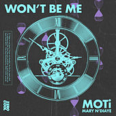 Won't Be Me (with Mary N'Diaye) de MOTi