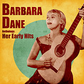 Anthology: Her Early Years (Remastered) by Barbara Dane