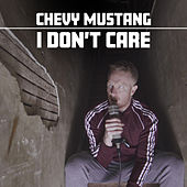 I Don't Care von Chevy Mustang