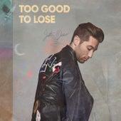 Too Good To Lose von Justin Jesso