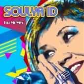 Tell Me Why by Soulya ID