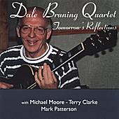 The Dale Bruning Quartet: Tomorrow's Reflections de Dale Bruning