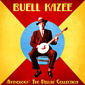 Anthology: The Deluxe Collection (Remastered) de Buell Kazee