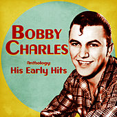 Anthology: His Early Hits (Remastered) by Bobby Charles
