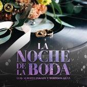 La Noche De La Boda de Luis Alberto Posada