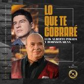 Lo Que Te Cobraré de Luis Alberto Posada