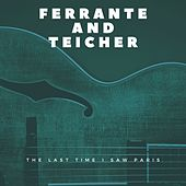 The Last Time I Saw Paris by Ferrante and Teicher