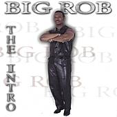 The Intro by Big Rob