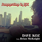 Summertime In NYC (feat. Brian McKnight) fra Dave Koz