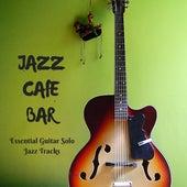Essential Guitar Solo Jazz Tracks de Jazz Café Bar