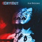 Cry Out von Kat Riggins