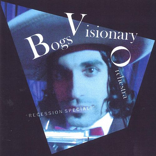 Recession Special by Bogs Visionary Orchestra