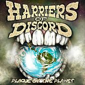 Plague of the Planet by Harriers of Discord